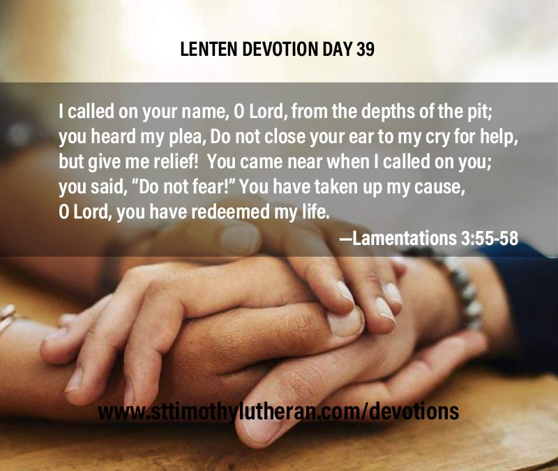 Lenten Devotion – Day 39 – Do not fear