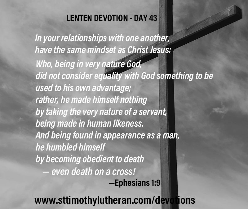 Lenten Devotion – Day 43 – Have this in mind