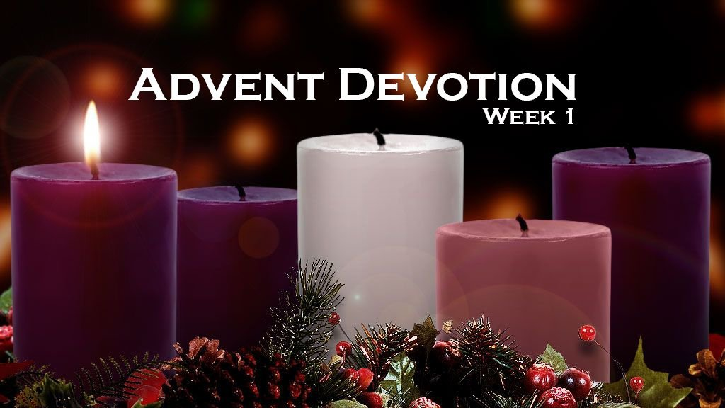 Advent Devotions Week 1 Day 1