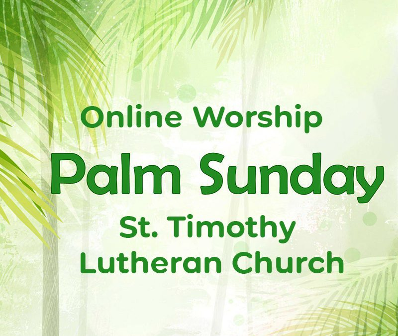 Online Worship – 6:00 a.m. – 3.28.2021 Sunday Palm Sunday Service