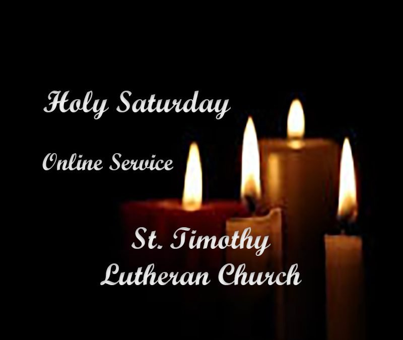 Online Worship – 6:00 a.m. – 4.3.2021 Holy Saturday