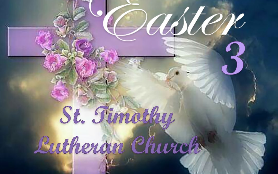 Online Worship – 6:00 a.m. – 4.18.2021 Easter 3 Sunday